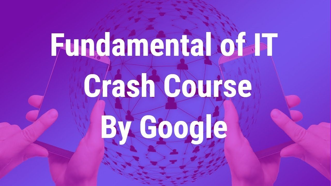 Fundamental Of It Complete Course By Google It Course For Beginners Youtube Crash Course Computer Basics Finding A New Job