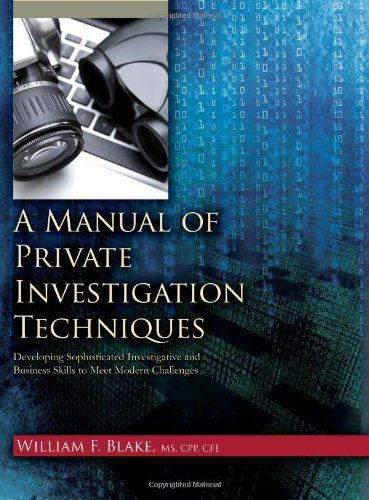 A Manual Of Private Investigation Techniques Developing Sophisticated Investigative And Business Sk Business Skills Private Investigator Creative Writing Tips