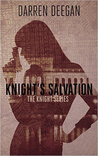 Knight's Salvation (Knight Series Book 2) - Kindle edition by Darren Deegan. Mystery, Thriller & Suspense Kindle eBooks @ Amazon.com.