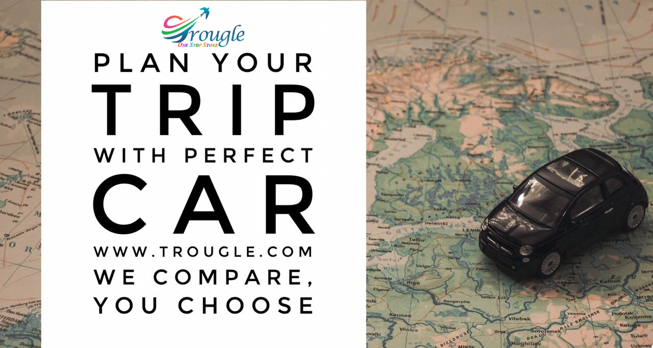 Plan Your Trip With Perfect Car Trougle Compares You Choose