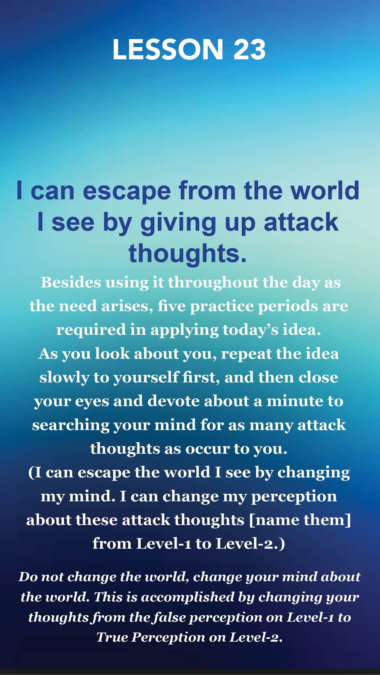 A Course In Miracles Lesson 23 I Can Escape From The World I