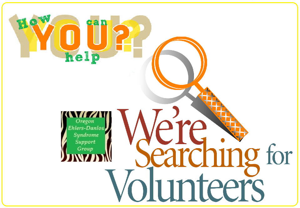 Do you want to help support those with EDS / Ehlers-Danlos Syndrome? We have little jobs like setting up chairs at meetings, jobs you can do from home, and specific jobs like those listed in the OREDS Volunteer Opportunities board. Every little bits helps! Please contact us at info@oreds.org to ask how to help.