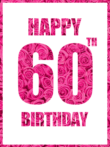 Happy 60th Birthday Pink Rose Card Birthday Greeting Cards By Davia 60th Birthday Cards Birthday Greetings Quotes 60th Birthday Greetings