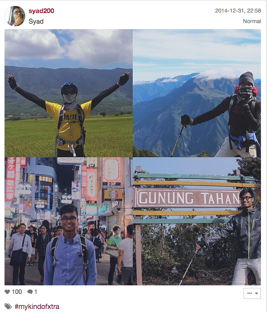 This year has definitely been the most eventful and memorable year for me. From climbing my first mountain, Gunung Tahan, in Malaysia, trekking above 3000m to Jia Ming Lake at the Yu Shan mountain range and cycling through several townships in Taiwan, and also a field trip to the city of Tokyo with ES. Not forgetting 1st comm service of NP ODAC (I-Camp, Sea Ex, countless Friday trainings) and a few occasions spent with my bros and close friends.   #MyKindofXtra