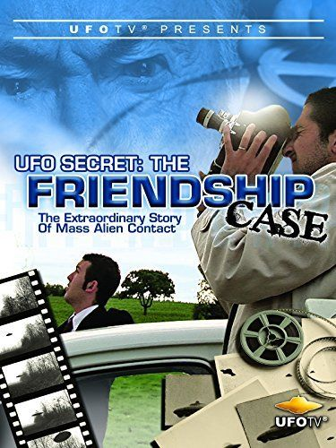 UFOTV Presents: The Friendship Case - Extraordinary Story of Mass Alien Contact Amazon Instant Video ~ Unavailable, http://smile.amazon.com/dp/B00T3FQG6K/ref=cm_sw_r_pi_dp_68NBvb0RJRX6D