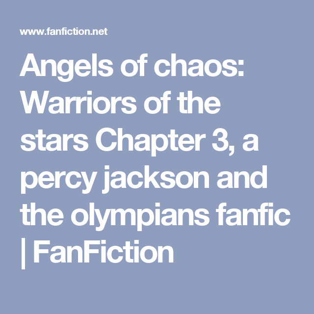 Angels of chaos: Warriors of the stars Chapter 3, a percy jackson