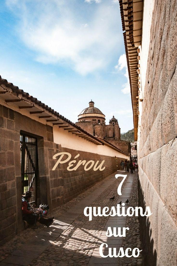 Que voir, que faire à Cusco, le nombril de la civilisation inca ? lors de votre voyage au Pérou.