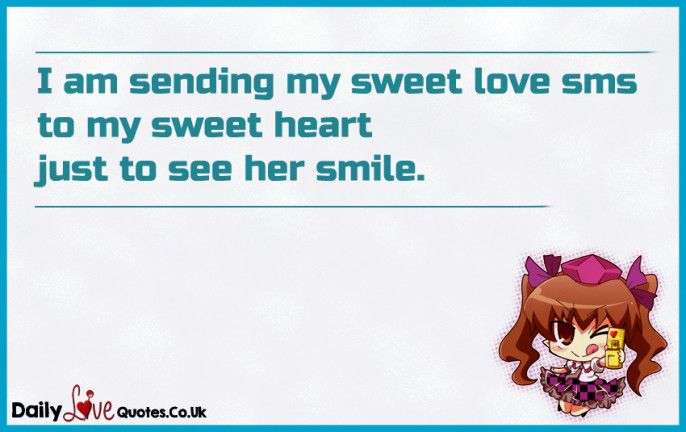 Love Sms Quotes For Her Adorable I Am Sending My Sweet Love Sms To My Sweet Heart Just To See Her
