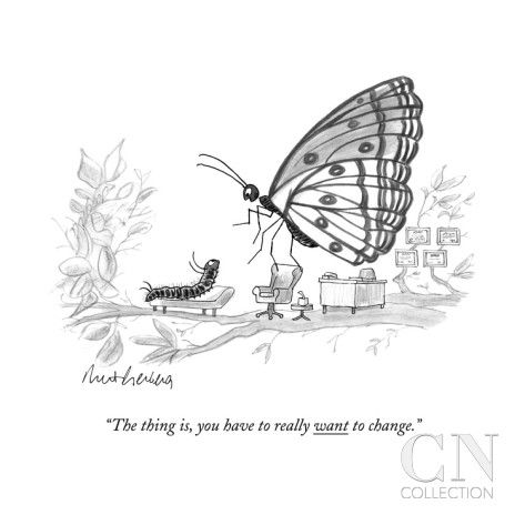 """""""The thing is, you have to really want to change.""""  by Mort Gerberg, newyorker #Illustration #Cartoon #Change"""