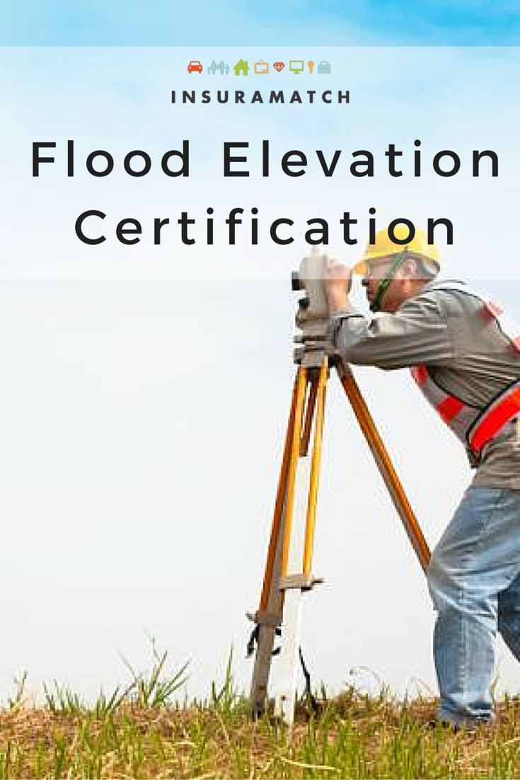 How To Get A Flood Elevation Certificate Flood Insurance Flood