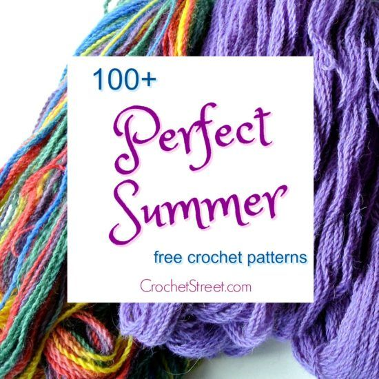 100+ Free, Perfect Summer crochet patterns - A Special Feature on CrochetStreet.com #crochetstreet