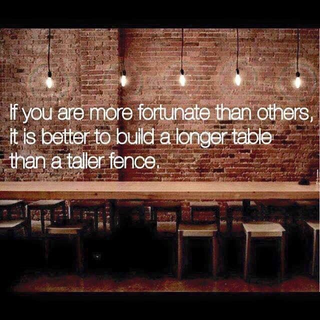 If you are more fortunate than others, it is better to build a longer table than a taller fence