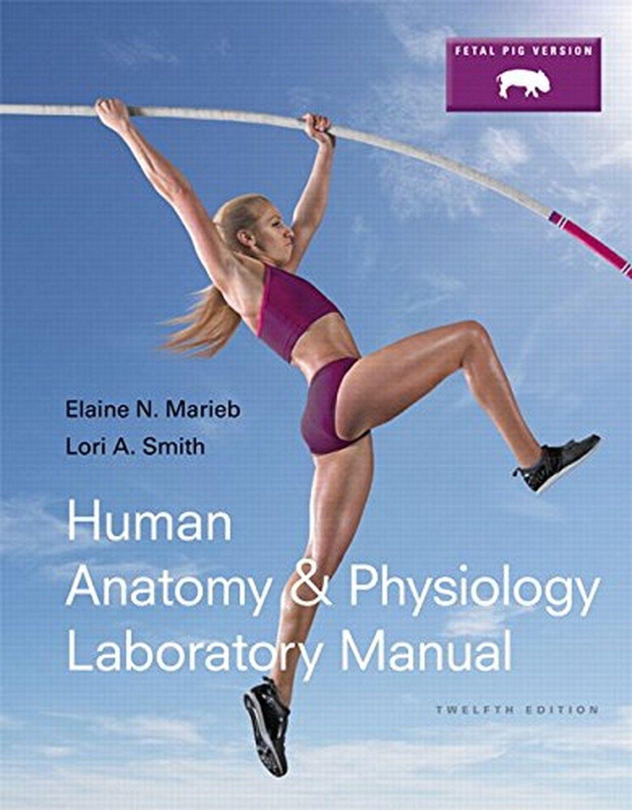 Human Anatomy & Physiology Laboratory Manual Fetal Pig Version (12Th Edition ).
