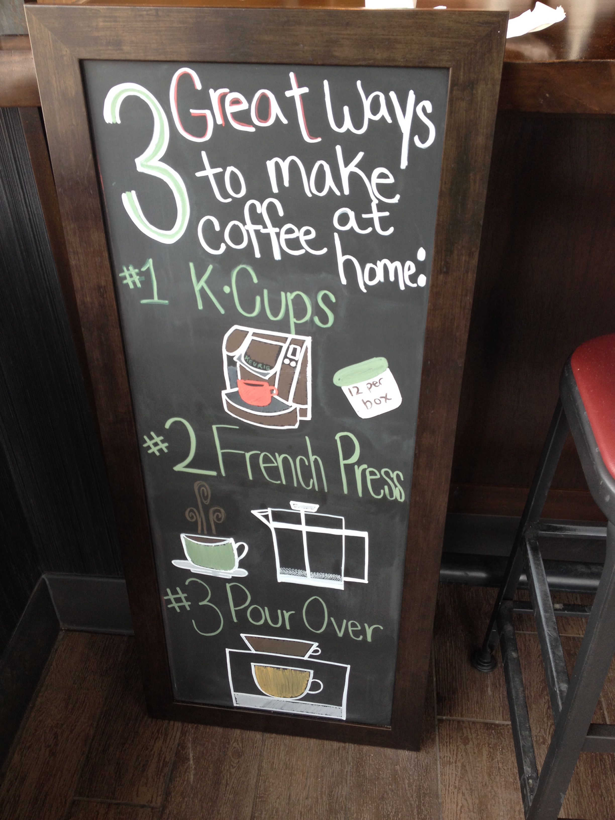 3 Ways To Make Great Coffee At Home Chalkboard Art Coffee Starbucks Keurig French Press Kcup Pour Over Coffee Chalkboard Chalkboard Art Starbucks
