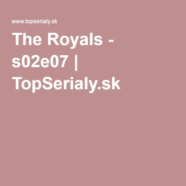 The Royals, my new favourite serial. And, that´s how I can ameliorate my english (having fun)