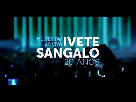 Ivete Sangalo - Multishow Ao Vivo Ivete Sangalo 20 Anos (Teaser 1)