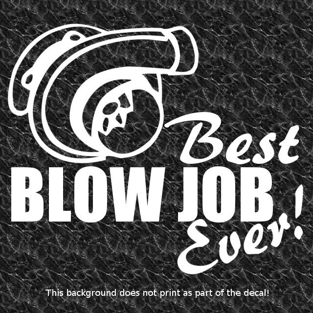 Best blow job ever vinyl decal supercharger supercharged blown best blow job ever vinyl decal supercharger supercharged blown turbo diesel sciox Gallery
