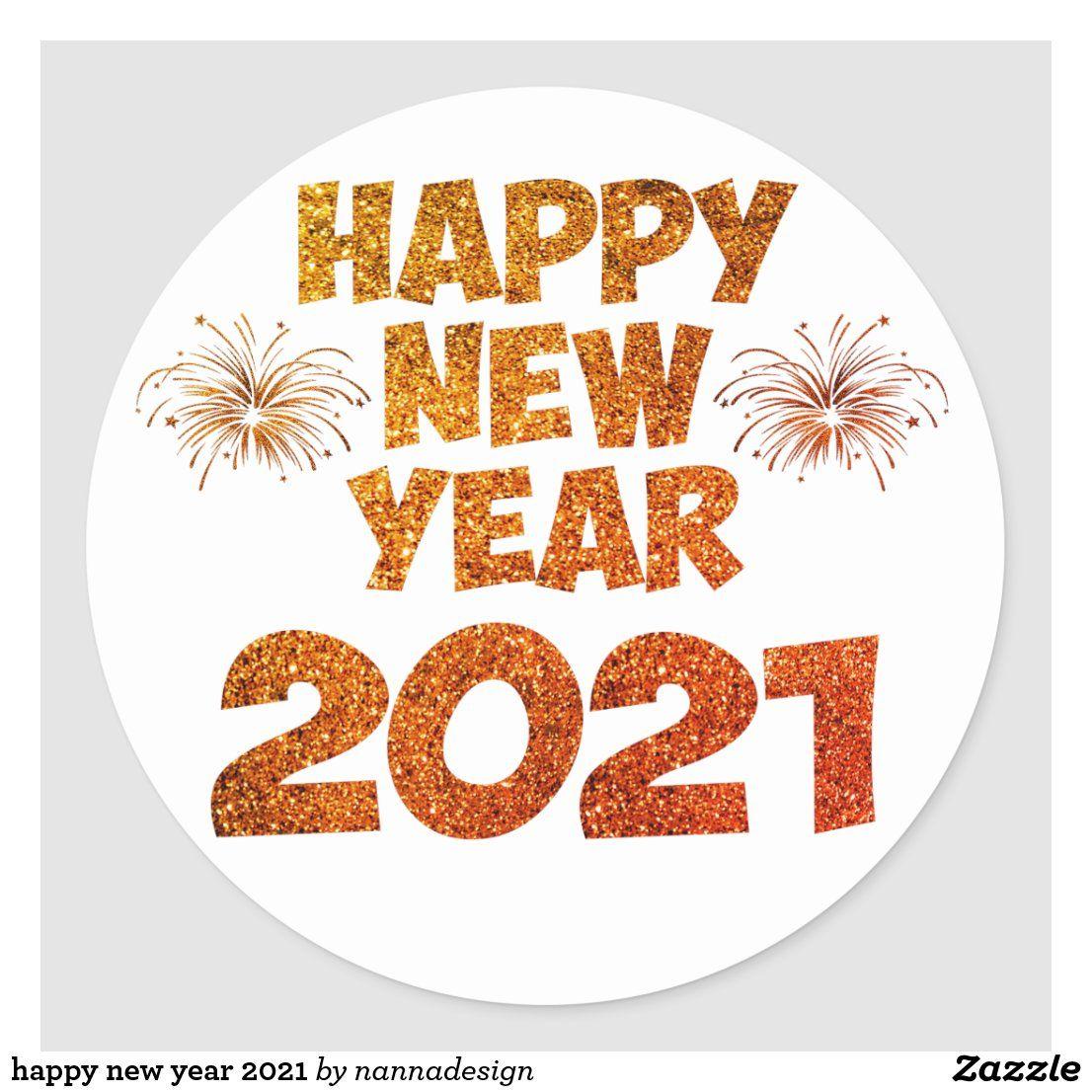 Happy New Year 2021 Classic Round Sticker Zazzle Com In 2021 Happy New Year Stickers Happy New Year Pictures Happy New Year Wallpaper