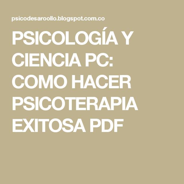 PSICOLOGÍA Y CIENCIA  PC: COMO HACER PSICOTERAPIA EXITOSA  PDF