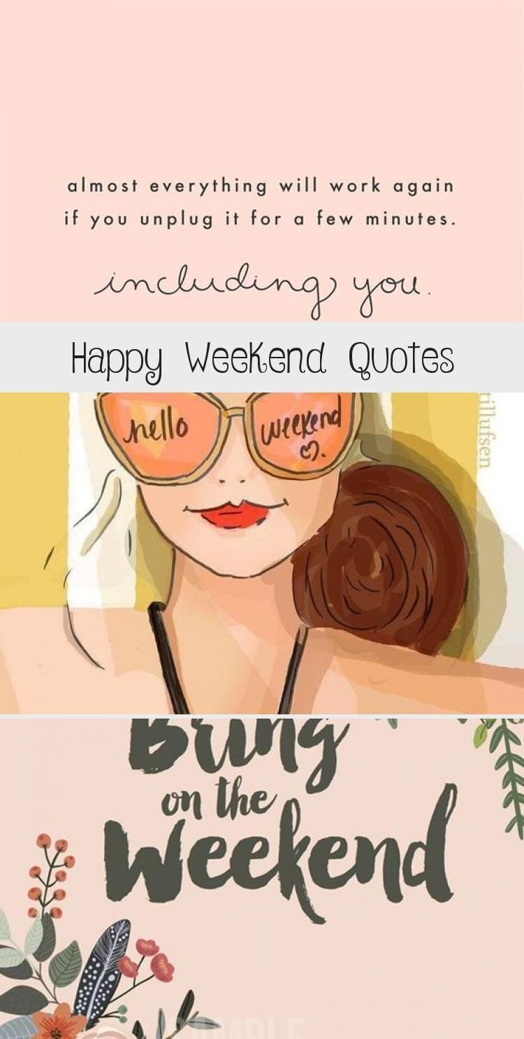 Happy Weekend Quotes Best Quotes Happyweekendquotes Happy Weekend Quotes Cute And Funny Weekend Q Funny Weekend Quotes Happy Weekend Quotes Weekend Quotes
