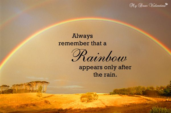 Always Remember That A Rainbow Sayings With Images