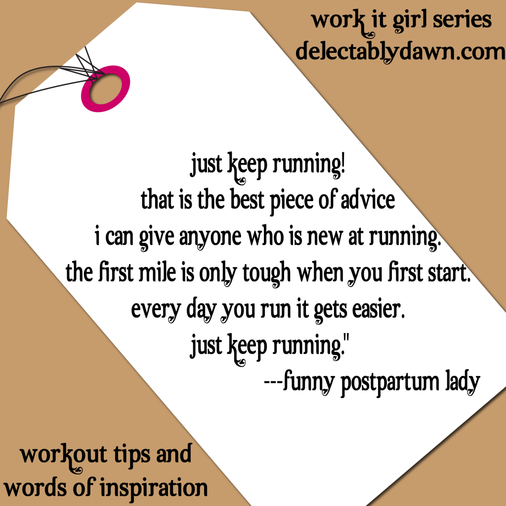 Workout Tips And Words Of Inspiration In The Work It Girl Series By Delectably Dawn