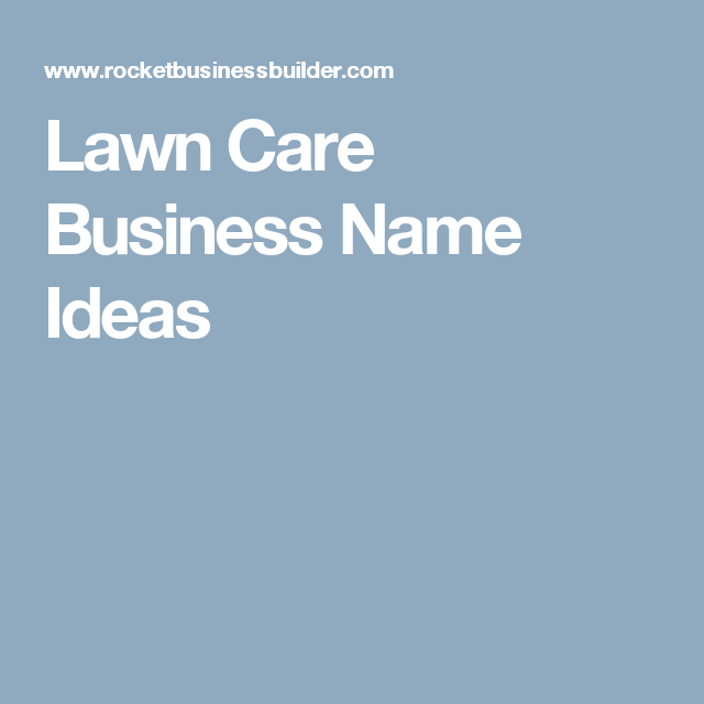 Lawn Care Business Name Ideas Lawn Care Business Lawn