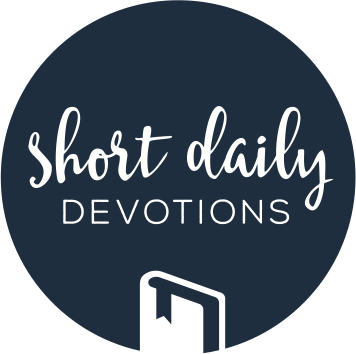 Free Bible based and Christ centered short daily devotionals  Get