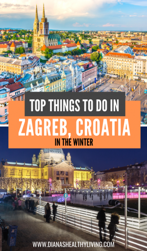 Things To Do In Zagreb Croatia In The Winter Europe Travel Croatia Travel Guide Eastern Europe Travel