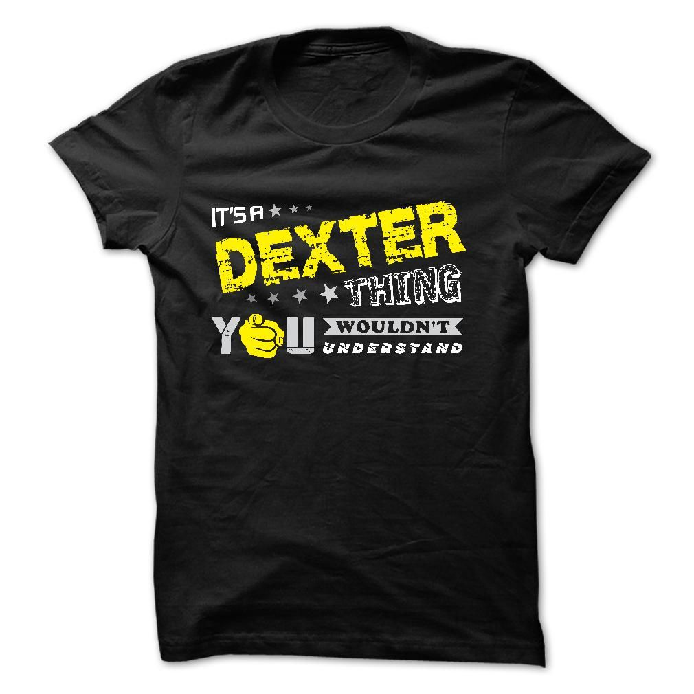 If your name is DEXTER then this is just for you