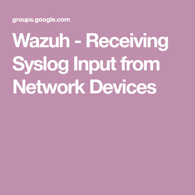 Wazuh - Receiving Syslog Input from Network Devices | SIEM / Logging