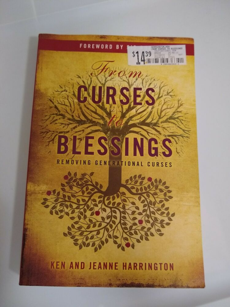 From Curses To Blessings Removing Generational Curses Ken Jeanne Harrington Christian Books Happy Reading Blessed