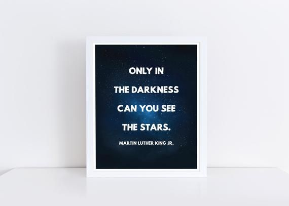 Martin Luther King Jr., Quote Print, Only in Darkness, Can You See, The Stars, MLK Jr Art, Inspirational Art, Gift for Teacher