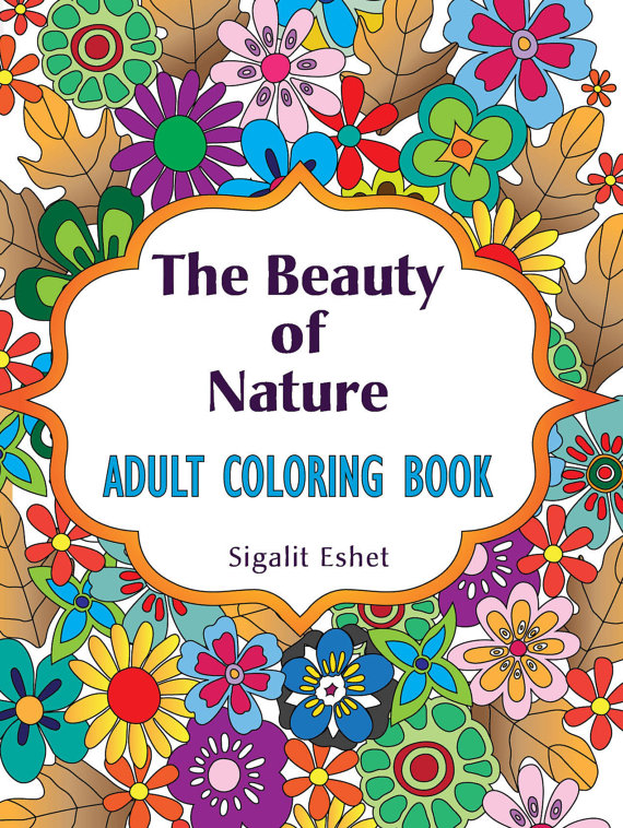 Adult Coloring Book The Beauty Of Nature Print By Sigalitarts