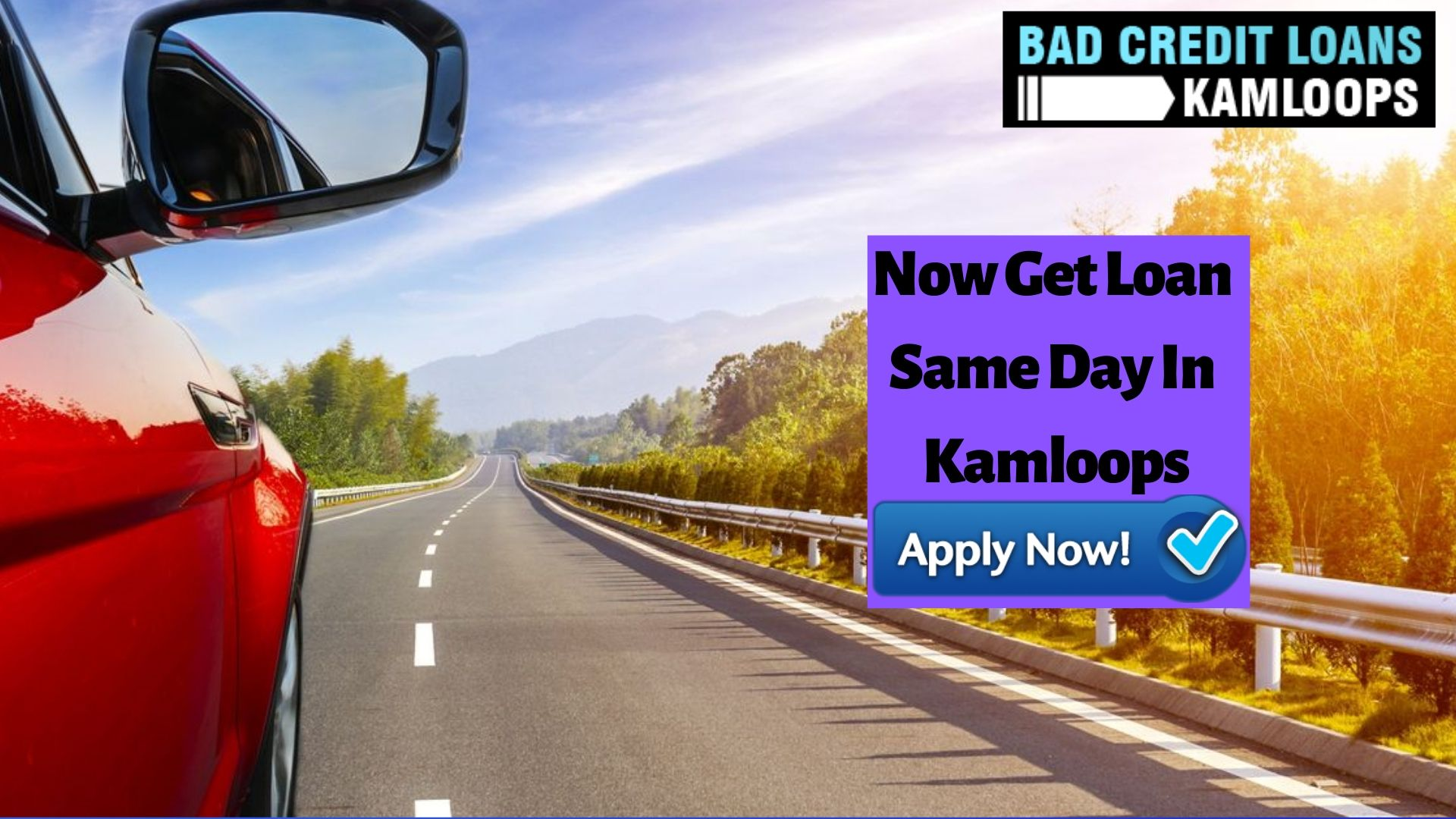 Now Get Car Title Loan In Kamloops The Same Day If You Need Money