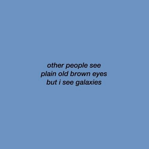 Sad Tumblr Quotes About Love: #quote #love #galaxy #galaxies #browneyes #inlove #eye