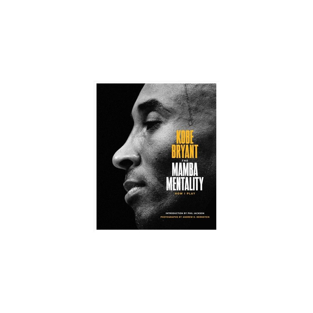 Mamba Mentality How I Play By Kobe Bryant Hardcover In