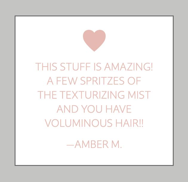 Amber loves Instant Texture Mist for voluminous hair.