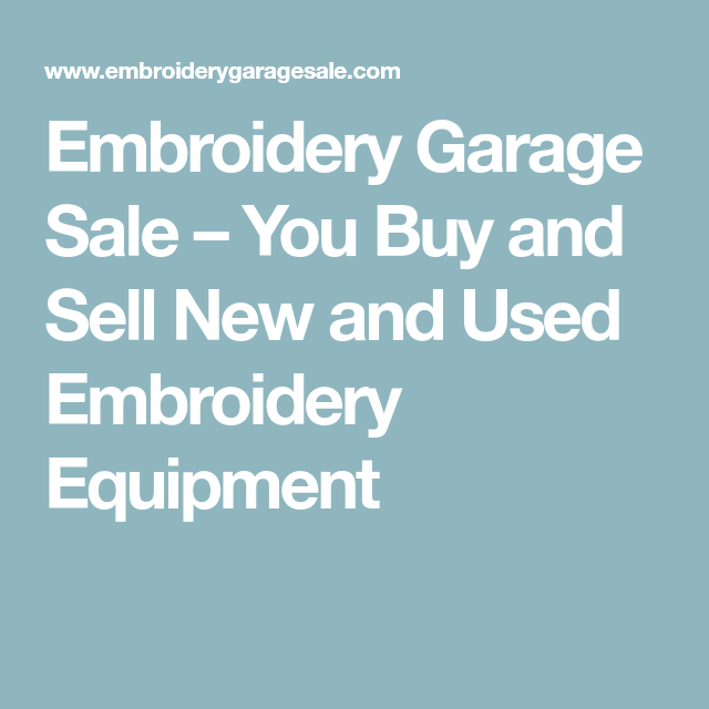 Embroidery Garage Sale You Buy And Sell New And Used Embroidery