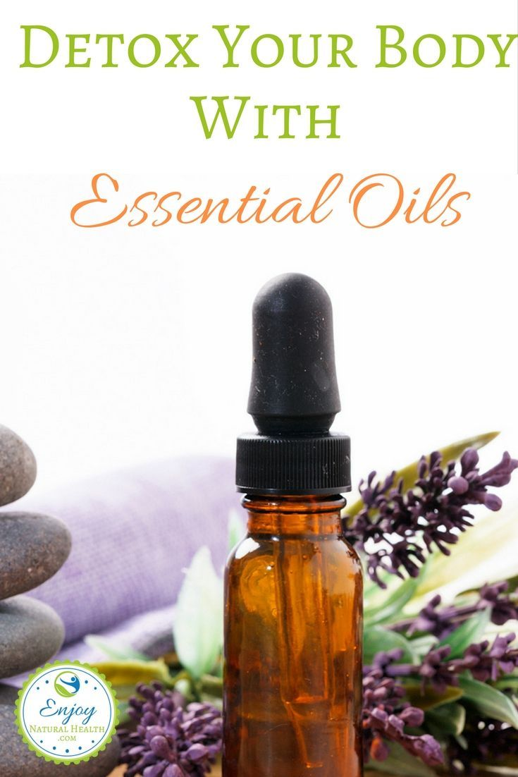 Detox your body with essential oils essential oils