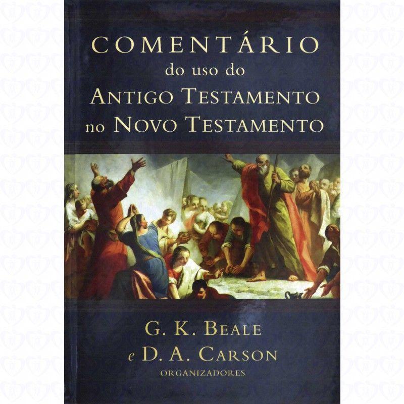 Livro Comentário do Uso do Antigo Testamento no Novo Testamento