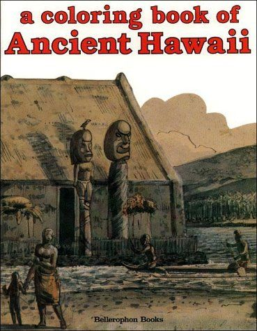 Ancient Hawaii Coloring Book by Bellerophon Books, http://www.amazon ...