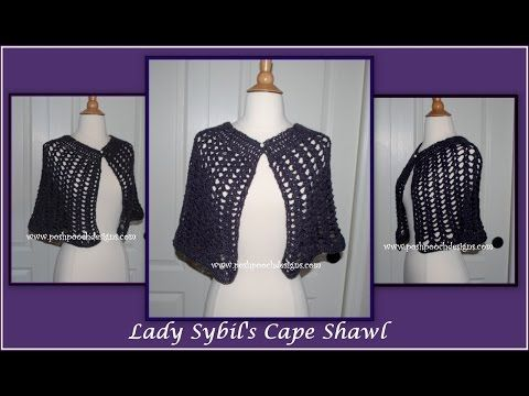 Lady Sybil\'s Lace Cape Shawl Crochet Pattern - YouTube   shawl ...
