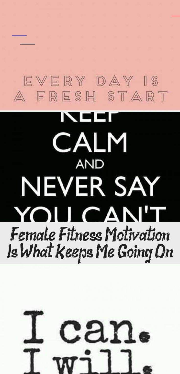 Female Fitness Motivation Is What Keeps Me Going On - health and diet fitness #Female #fitness #moti...