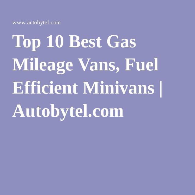 Top 10 Best Gas Mileage Vans Fuel Efficient Minivans Best Gas Mileage Fuel Efficient Gas Mileage