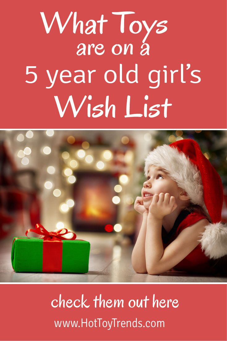 Presents 5 Year Old Girls Have On Their Wish List | 6 year ...
