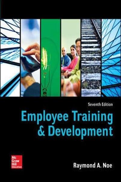 Employee Training Development Irwin Management By Raymond Noe Mcgraw Hill Education Employee Training Training And Development Management Books