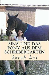 Leseproben für junge Schmökerfreaks: Sina und das Pony aus dem Schrebergarten von Sarah...