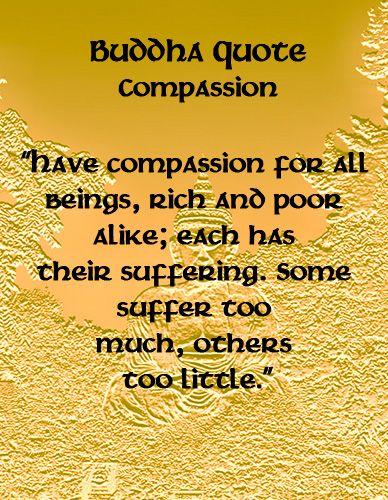 Buddha Quotes Compassion Information Graphics Buddhist Quotes Buddha Quote Buddha Quotes