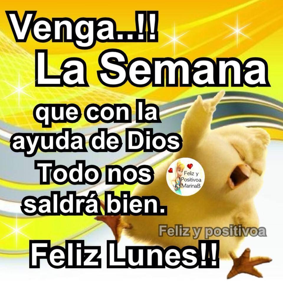 Feliz Lunes La Semana Que Con La Ayuda De Dios Todo Nos Saldra